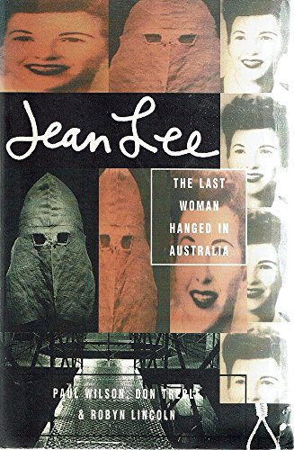 Jean Lee: The last woman hanged in Australia (0091834422) by Wilson, Paul R