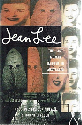 9780091834425: Jean Lee: The last woman hanged in Australia