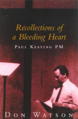 9780091835170: Recollections of a Bleeding Heart: Paul Keating PM