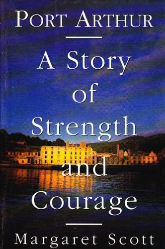 9780091835217: Port Arthur. A Story Of Strength And Courage