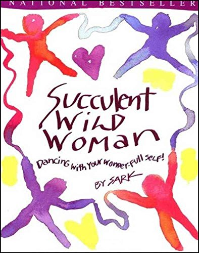 9780091835590: Succulent Wild Woman: Dancing with Your Wonder-Full Self