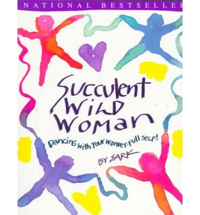 9780091835590: Succulent Wild Woman