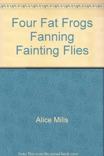 9780091836108: Four Fat Frogs Fanning Fainting Flies