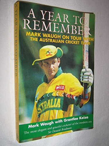 9780091836375: A Year to Remember : Mark Waugh on Tour with the Australian Cricket Team