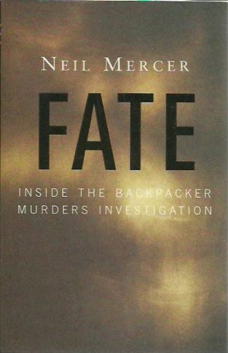 9780091836825: Fate : Inside the Backpacker Murders Investigation