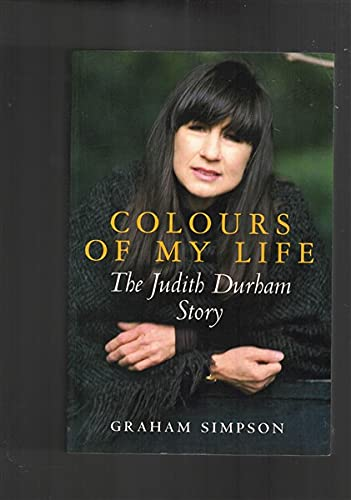 9780091836849: Colours of My Life, The Judith Durhan Story