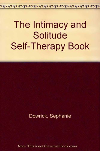 9780091836863: The Intimacy and Solitude Self-Therapy Book