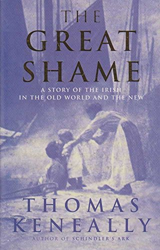 9780091837365: THE GREAT SHAME a story of the irish in the old world and new