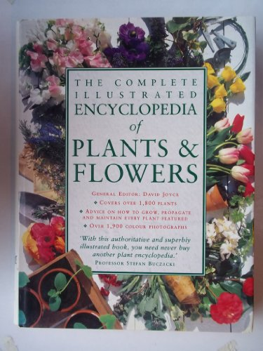 9780091837839: The Complete Illustrated Encyclopedia of Plants & Flowers