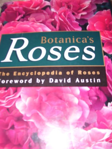 9780091838034: Botanica's Roses: The Encyclopedia of Roses