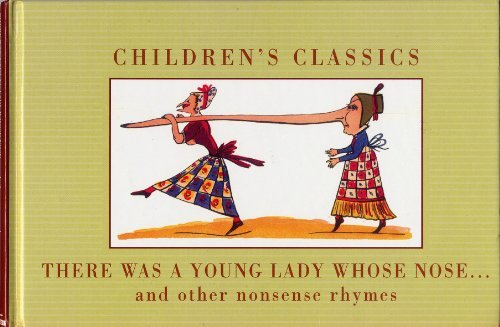 9780091838324: THERE WAS A YOUNG LADY WHOSE NOSE...AND OTHER NONSENSE RHYMES by Edward Lear edited by Alice Mills (1999 Hardcover 9 x 6 inches 125 pages Mynah / Random House AU)