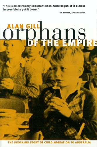9780091839246: Orphans of the Empire: The shocking story of child migration to Australia