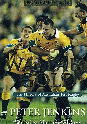 9780091839284: Wallaby Gold: The History of Australian Test Rugby