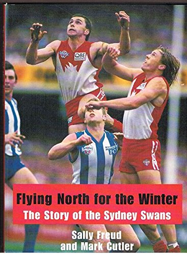 9780091839383: Flying north for the winter: The story  of the Sydney Swans