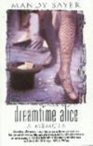 9780091839932: Dreamtime Alice : A Memoir