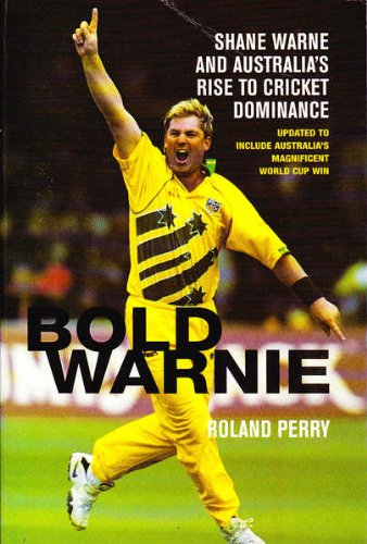 9780091840433: Bold Warnie : Shane Warne and Australia's rise to cricket dominance