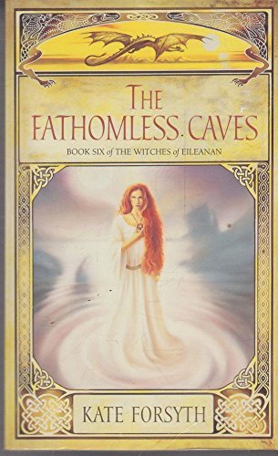The Fathomless Caves. Book 6 of the Witches of Eileanan: Forsyth, Kate