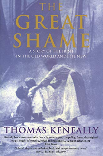 9780091840617: THE GREAT SHAME - A Story of the Irish in the Old World and the New