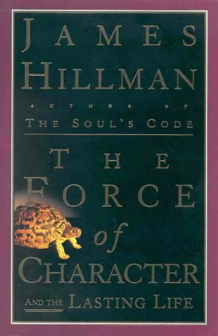 9780091840648: The Force of Character and the Lasting Life