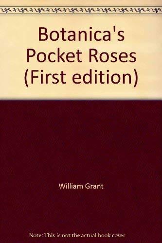 Botanica's Pocket Roses: Grant, William A.