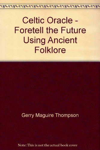 9780091841454: Celtic Oracle - Foretell the Future Using Ancient Folklore