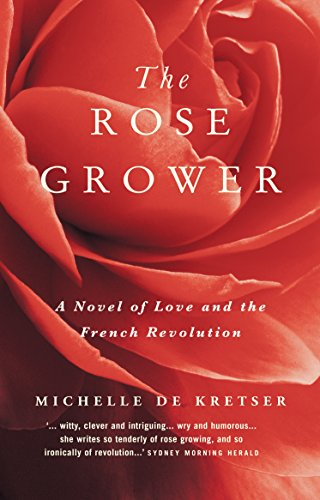 The Rose Grower: Kretser, Michelle De