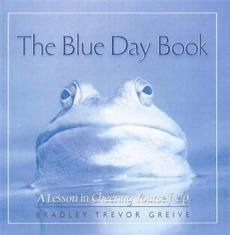 9780091842055: The Blue Day Book: A Lesson in Cheering Yourself up