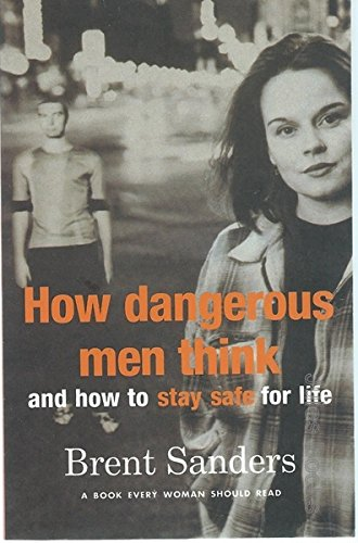 9780091842093: How dangerous men think: (and how to stay safe for life)