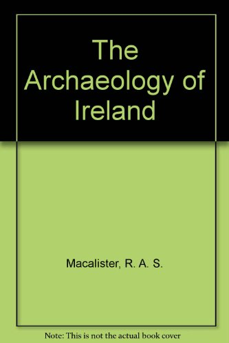 9780091850166: The Archaeology of Ireland