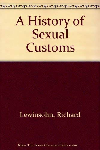 9780091850173: A History of Sexual Customs