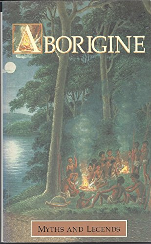9780091850395: Aborigine Myths and Legends