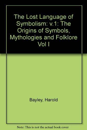 9780091850548: Lost Language of Symbolism Volume 1 (Vol I)
