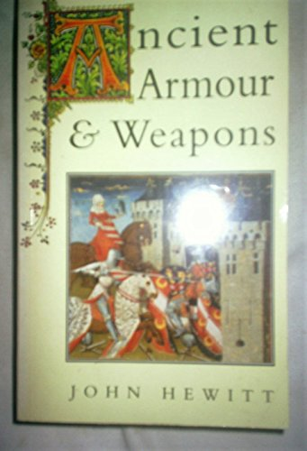 9780091850579: Ancient Armour and Weapons