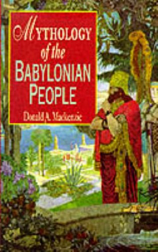 9780091851453: Mythology of the Babylonian People