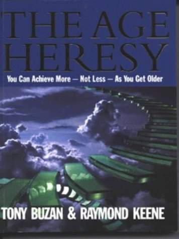 9780091851507: The Age Heresy: You Can Achieve More Not Less as You Get Older