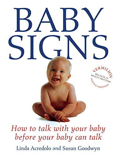 9780091851682: Baby Signs: How to Talk with Your Baby Before Your Baby Can Talk (Positive Parenting)