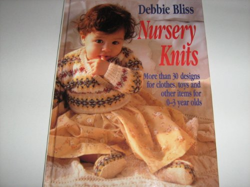 9780091851958: Nursery Knits: Over 30 Designs and Toys for 0-3 Year Olds