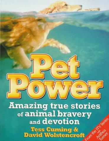 9780091853280: Pet Power: Amazing True Stories of Animal Bravery & Devotion