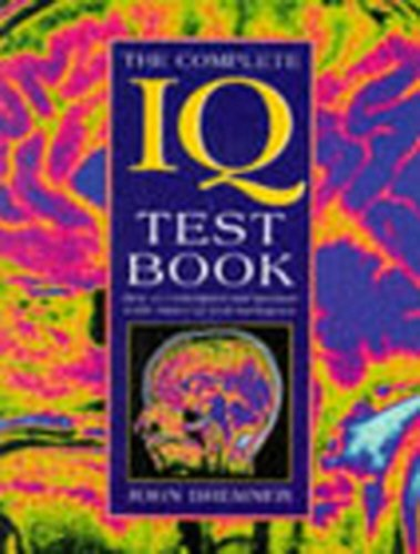 9780091853327: The Complete IQ Test Book: How to Understand and Measure Each Aspect of Your Intelligence