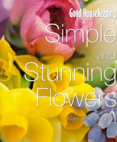 "9780091853525: ""Good Housekeeping"" Simple and Stunning Flowers for the Home"