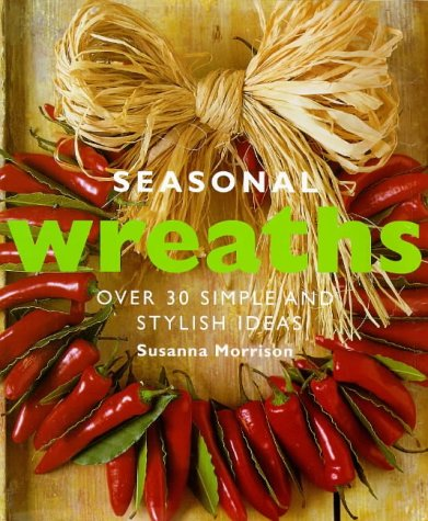 9780091853563: Seasonal Wreaths: Over 30 Simple and Stylish Ideas