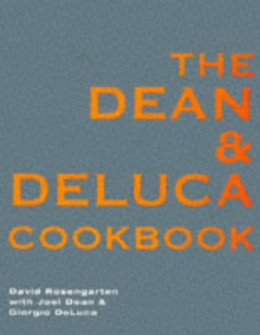 9780091853655: The Dean and DeLuca Cookbook