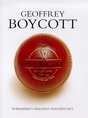 9780091853761: Geoffrey Boycott on Cricket