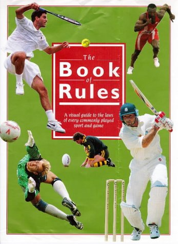 9780091854034: The Book of Rules: Visual Guide to the Laws of Sports and Games (Sports & Games)