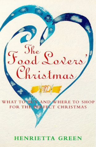 9780091854041: The Food Lovers' Christmas: What to Buy and Where to Shop for the Perfect Christmas