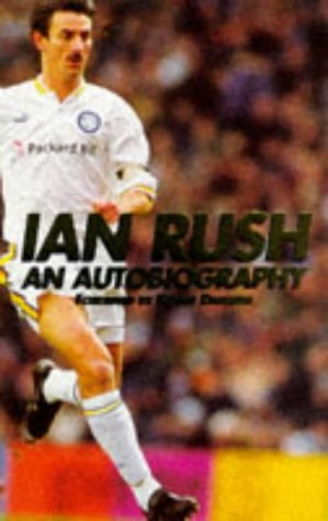 9780091854065: Ian Rush: An Autobiography