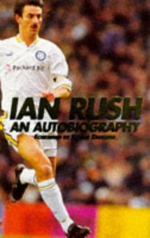 9780091854065: Ian Rush: An Autobiography