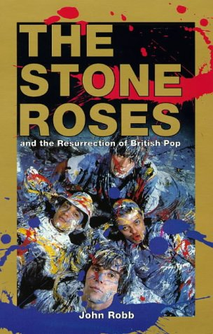 9780091854102: The Stone Roses And The Resurrection Of British Po