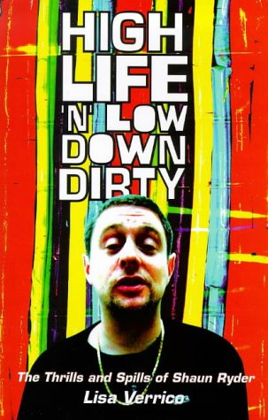 9780091854195: High Life 'n' Low Down Dirty: Thrills and Spills of Shaun Ryder