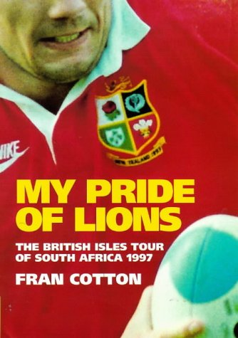 9780091854225: My Pride of Lions: The British Isles Tour of South Africa 1997